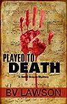 Played to Death: A Scott Drayco Myste...