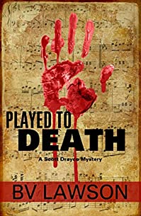 Played To Death: A Scott Drayco Mystery by BV Lawson ebook deal