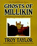 Ghosts of Millikin: The History & Hauntings of Millikin University (Haunted Decatur) (1892523140) by Taylor, Troy