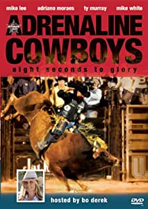 Adrenaline Cowboys: Eight Seconds to Glory [Import]