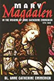 Mary Magdalen: In the Visions of Anne Catherine Emmerich (0895558025) by Emmerich, Anne Catherine