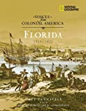 Voices from Colonial America: Florida 1513-1821 (NG Voices from ColonialAmerica)
