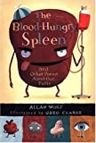 img - for The Blood-Hungry Spleen and Other Poems About Our Parts book / textbook / text book