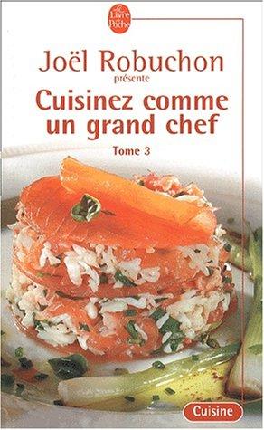 Cuisinez comme un grand chef 3 : Cuisinez comme un grand chef