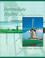 Intermediate Algebra with Early Functions and Graphing  by Lial