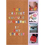 The Crafter Culture Handbookby Amy Spencer