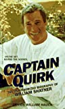img - for Captain Quirk: The Unauthorized Biography of William Shatner book / textbook / text book
