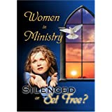 Women in Ministry Silenced or Set Free? 4 DVD Set ~ MM Outreach Inc