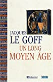 echange, troc Jacques Le Goff - Un long Moyen Age