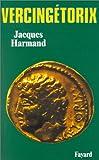 echange, troc Jacques Harmand - Vercingétorix