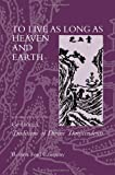 To Live as Long as Heaven and Earth: A Translation and Study of Ge Hongs Traditions of Divine Transcendents