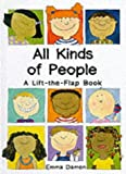 All Kinds of People: a Lift-the-Flap Book Emma Damon