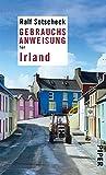 Gebrauchsanweisung f�r Irland (Piper Taschenbuch 95026)