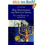 Die Geschichte des Staates Israel: Von der Gründung bis heute. Ein NES AMMIM Buch