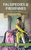Falsipedies and Fibsiennes (Essential Prose Series)