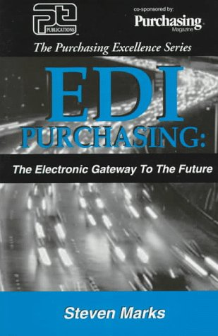 Edi Purchasing: The Electronic Gateway to the Future