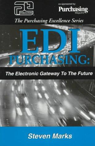 Edi Purchasing: The Electronic Gateway to the Future