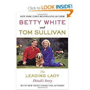 The Leading Lady: Dinah's Story Betty White and Tom Sullivan