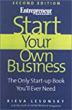 Start Your Own Business, 2nd Edition: The Only Start-Up Book You'll Ever Need (Start Your Own Business: The Only Start-Up Book You'll Ever Need) (1891984217) by Rieva Lesonsky