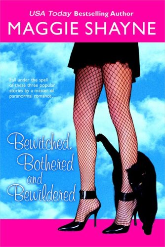 Bewitched, Bothered and Bewildered, MAGGIE SHAYNE