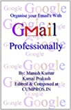 Organise your Email's with GMAIL professionally