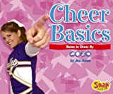 Cheer Basics: Rules to Cheer by (Snap Books: Cheerleading)