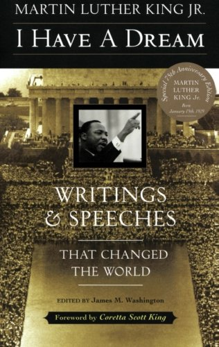 I Have a Dream: Writings and Speeches That Changed the...