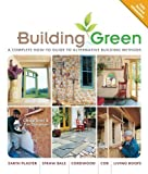img - for Building Green, New Edition: A Complete How-To Guide to Alternative Building Methods Earth Plaster * Straw Bale * Cordwood * Cob * Living Roofs (Building Green: A Complete How-To Guide to Alternative) by Snell, Clarke, Callahan, Tim (2009) Paperback book / textbook / text book