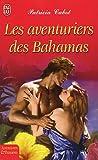 echange, troc Patricia Cabot - Les aventuriers des Bahamas