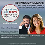 My Wake UP Call (R) to Love Inspirational Interview: An Uplifting Interview with Interview with Marci Shimoff, Yakov Smirnoff, and Robin B. Palmer | Marci Shimoff