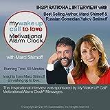 My Wake UP Call (R) to Love Inspirational Interview: An Uplifting Interview with Interview with Marci Shimoff, Yakov Smirnoff, and Robin B. Palmer