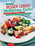 img - for Besser leben? Mediterrane K che. book / textbook / text book