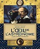 oeil de l'astronome (L') | Neumann, Stan. Metteur en scène ou réalisateur
