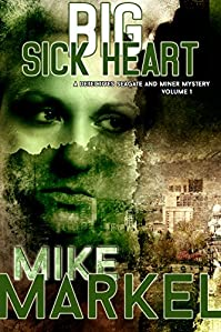 (FREE on 12/7) Big Sick Heart: A Detectives Seagate And Miner Mystery by Mike Markel - http://eBooksHabit.com