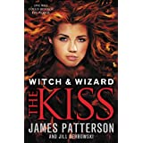 Witch & Wizard: The Kiss: FREE PREVIEW EDITION (The First 16 Chapters) ~ James Patterson