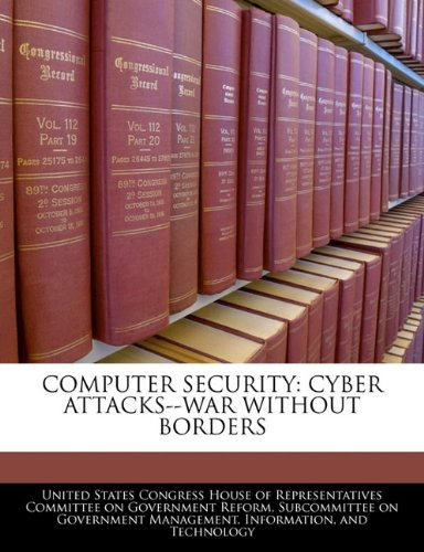 Computer Security: Cyber Attacks--war Without Borders