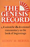 img - for The Genesis Record: A Scientific And Devotional Commentary On The Book Of Beginnings book / textbook / text book