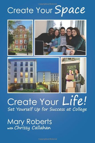 Create Your Space, Create Your Life: Set Yourself Up For Success At College front-18378