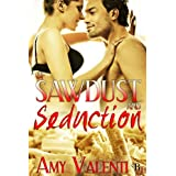 Of Sawdust and Seductionby Amy Valenti