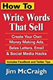 img - for How To Write Words That Sell: Create Your Own Money Making Ads, Sales Letters, Email and Social Media Hacks book / textbook / text book