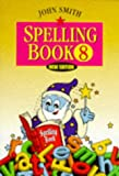 John Smith Spelling Book: Book 8 (Bk.8) (0304703826) by Smith, John