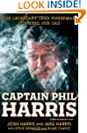 Captain Phil Harris: The Legendary Cr...