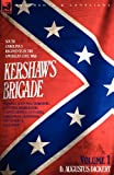D. Augustus Dickert Kershaw's Brigade - volume 1 - South Carolina's Regiments in the American Civil War - Manassas, Seven Pines, Sharpsburg (Antietam), Fredricksburg, ... Fort Sanders & Bean Station.: v. 1