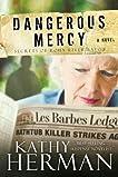 Dangerous Mercy: A Novel (Secrets of Roux River Bayou)