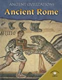 Ancient Rome (Ancient Civilizations) (0836861914) by Bingham, Jane