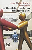 img - for La flessibilit  del lavoro e dell'occupazione book / textbook / text book