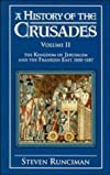 A History of the Crusades: Volume 2