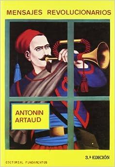 Mensajes revolucionarios: Antonin Artaud: 9788424500528: Amazon.com