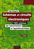 Schmas et circuits lectroniques : 1905 schmas, de l'alimentation  l'optolectronique