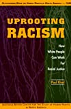 Uprooting Racism: How White People Can Work for Racial Justice (0865713383) by Paul Kivel